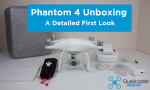 DJI Phantom 4 Unboxing – First Look