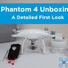 DJI Phantom 4 Unboxing – First Look
