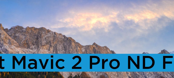 Best Mavic 2 Pro ND Filters – Which ones to buy?